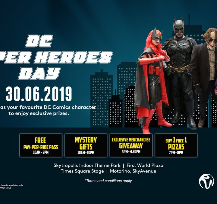 Celebrates DC Superheroes Day at Resorts World Genting on 30 June 2019